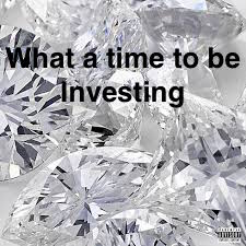 What A Time To Be Investing